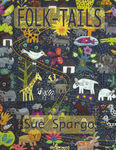 Folk Tales By Sue Spargo Publisher Sue Spargo 2015. 119 Pages.