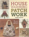 House Warming Patchwork by Yoko Saito