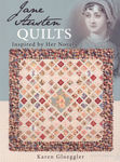 Jane Austin Quilts Inspired By Her Novels by Karen Gloeggler for AQS Publishing