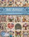 Mi Amor Legacy Applique by Margarete Heinisch for AQS Publishing