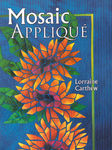 Mosaic Applique by Lorraine Carthew for AQS Publishing