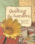 QUILTING THE GARDEN by Barb Adams and Alma Allen from Blackbird Designs