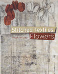 Stitched Textiles:Flowers by Bobby Britnell for Search Press