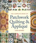 The Complete Book of Patchwork, Quilting and Applique bt Linda Seward