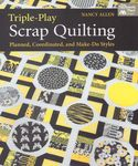 triple-play scrap quilting by nancy allen for that patchwork place
